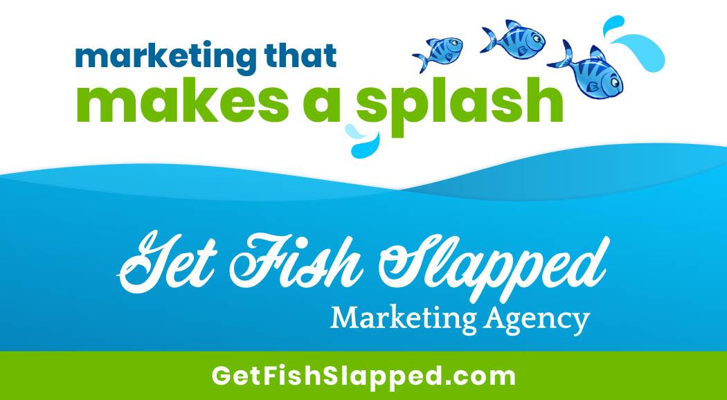 Get Fish Slapped Sebring Marketing Agency